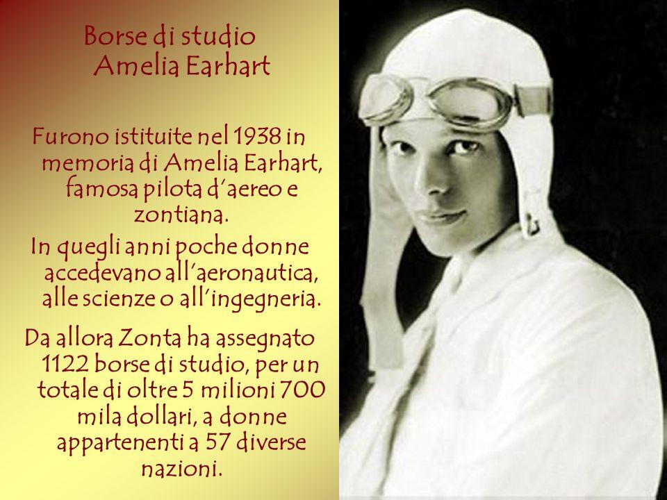 Borse di studio Amelia Earhart Furono istituite nel 1938 in memoria di Amelia Earhart, famosa pilota daereo e zontiana. In quegli anni poche donne acc