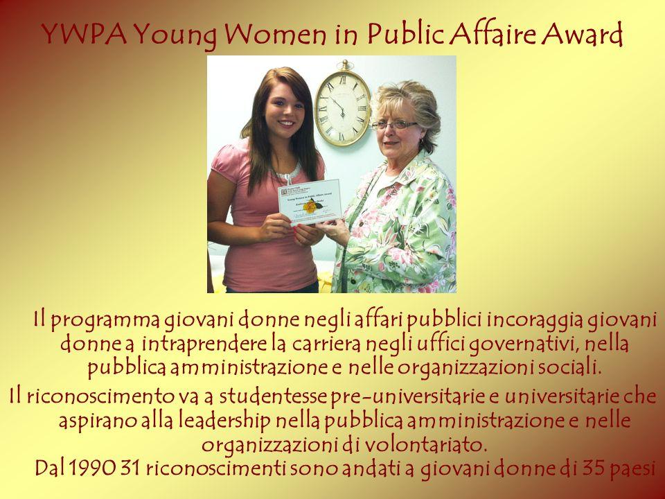 . Il programma giovani donne negli affari pubblici incoraggia giovani donne a intraprendere la carriera negli uffici governativi, nella pubblica ammin