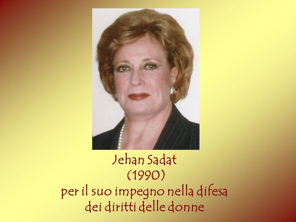 Jehan Sadat (1990) per il suo impegno nella difesa dei diritti delle donne