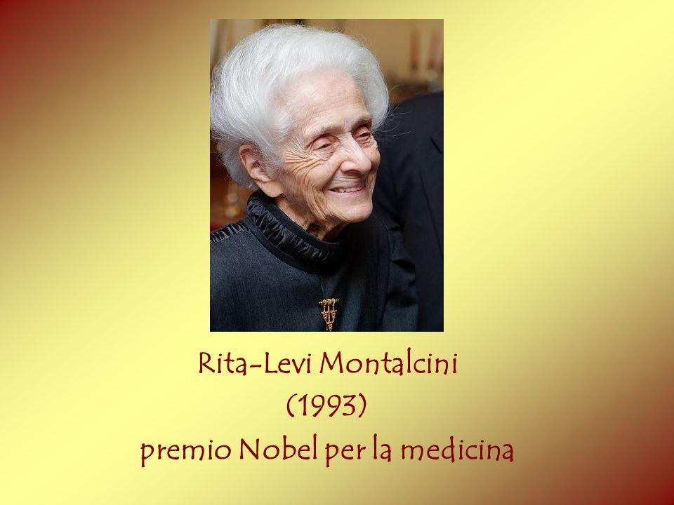 Rita-Levi Montalcini (1993) premio Nobel per la medicina