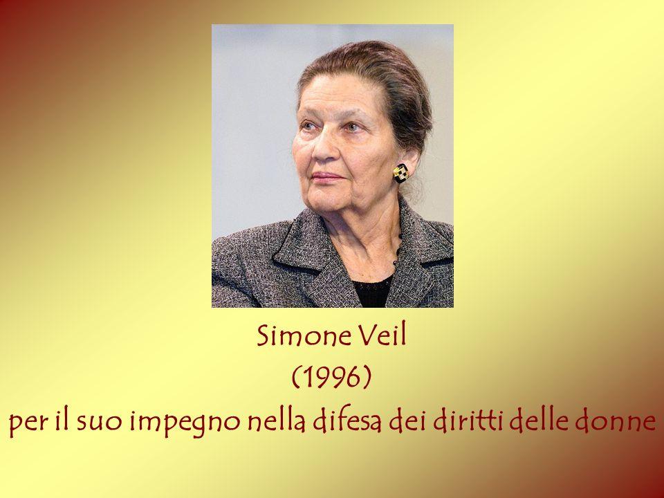 Simone Veil (1996) per il suo impegno nella difesa dei diritti delle donne