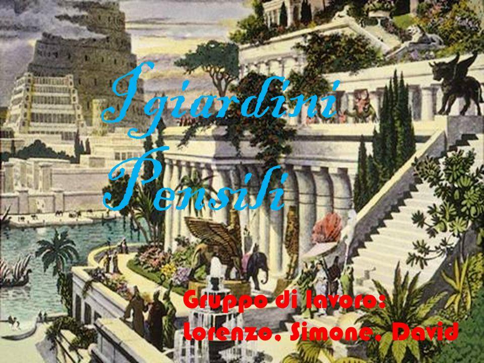 Lorenzo, Simone, David I giardini Pensili Gruppo di lavoro: Lorenzo, Simone, David