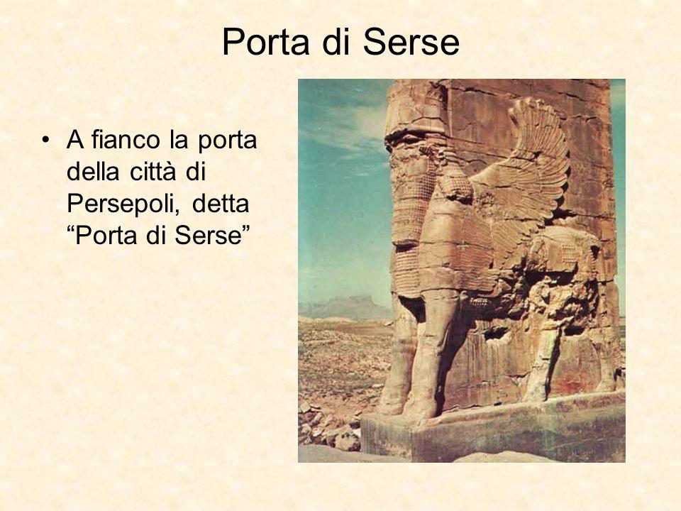 Porta di Serse A fianco la porta della città di Persepoli, detta Porta di Serse