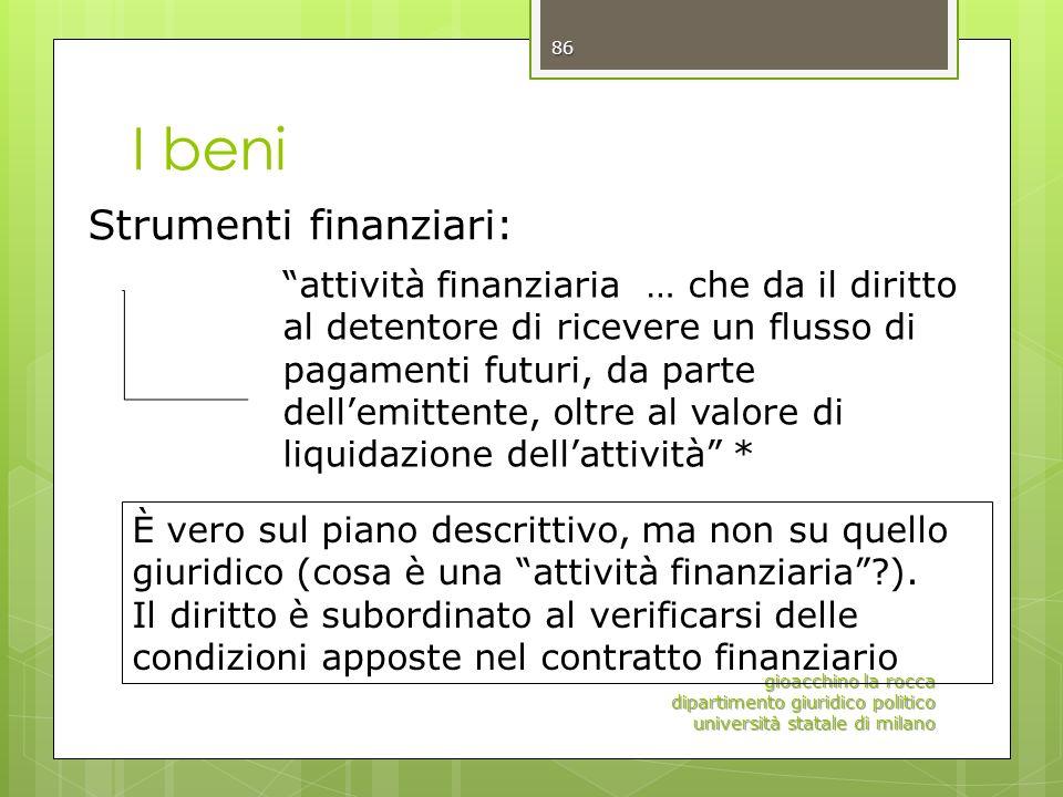 I beni gioacchino la rocca dipartimento giuridico politico università statale di milano 86 Strumenti finanziari: attività finanziaria … che da il diri