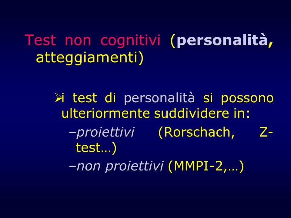 Test non cognitivi (personalità, atteggiamenti) i test di personalità si possono ulteriormente suddividere in: i test di personalità si possono ulteri