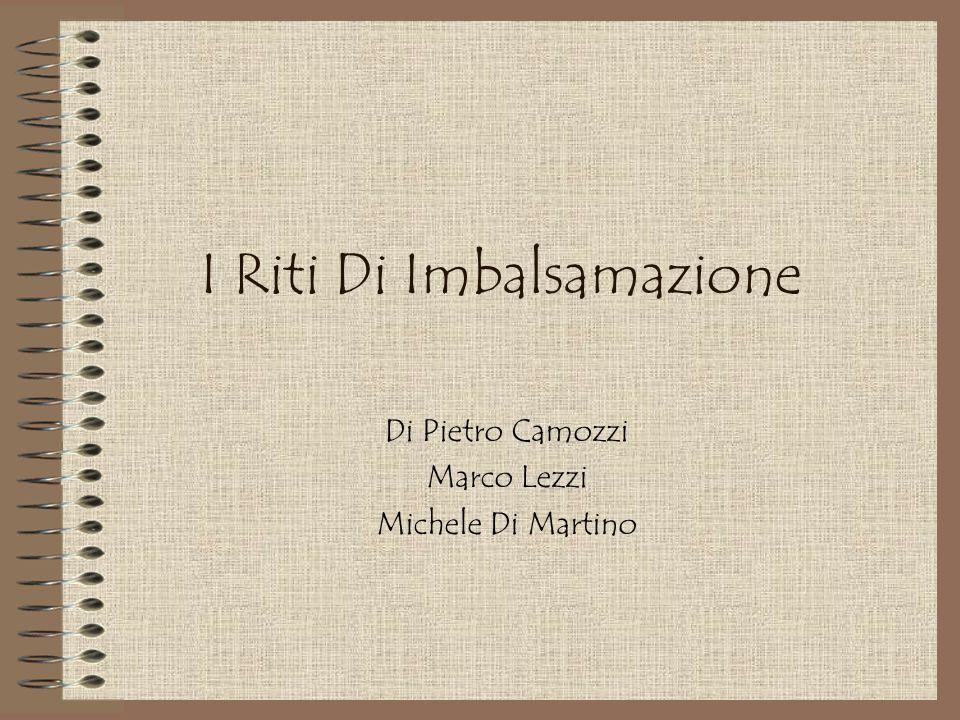 I Riti Di Imbalsamazione Di Pietro Camozzi Marco Lezzi Michele Di Martino
