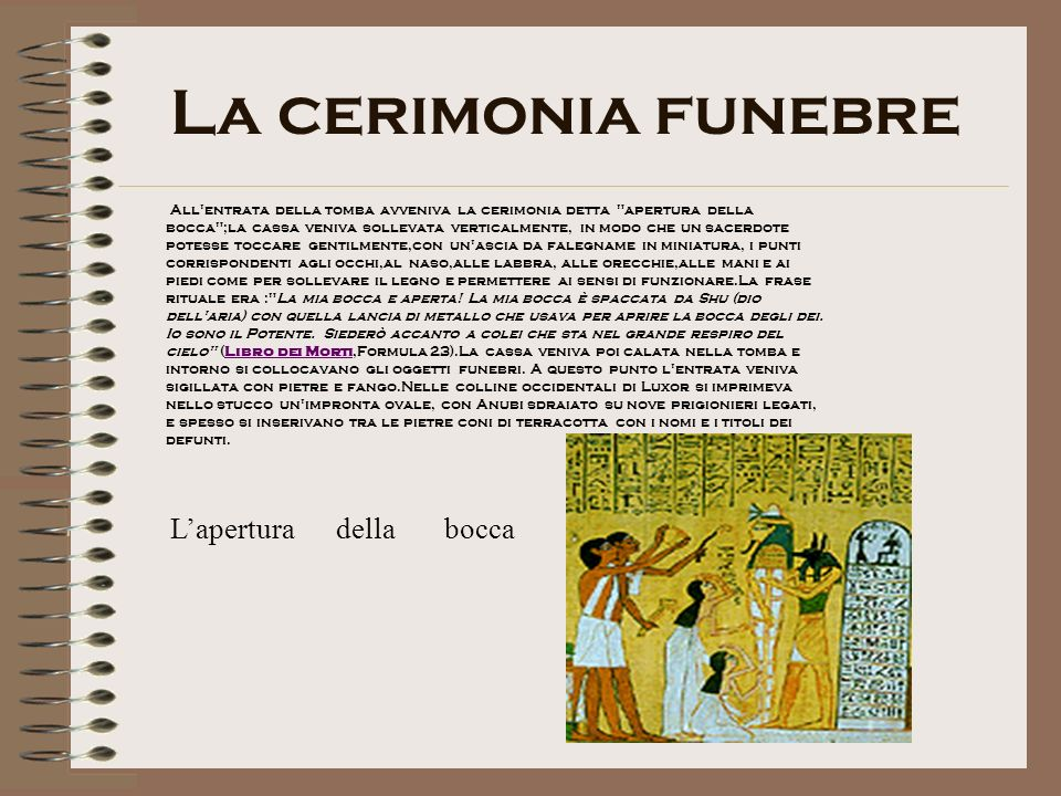La cerimonia funebre All'entrata della tomba avveniva la cerimonia detta