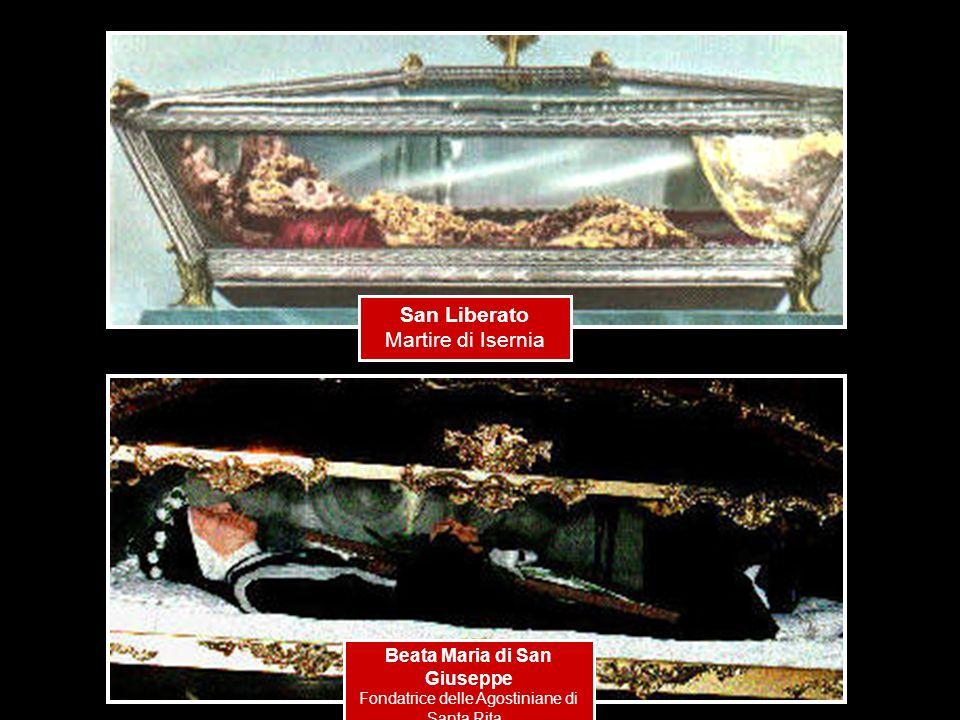 San Liberato Martire di Isernia Beata Maria di San Giuseppe Fondatrice delle Agostiniane di Santa Rita