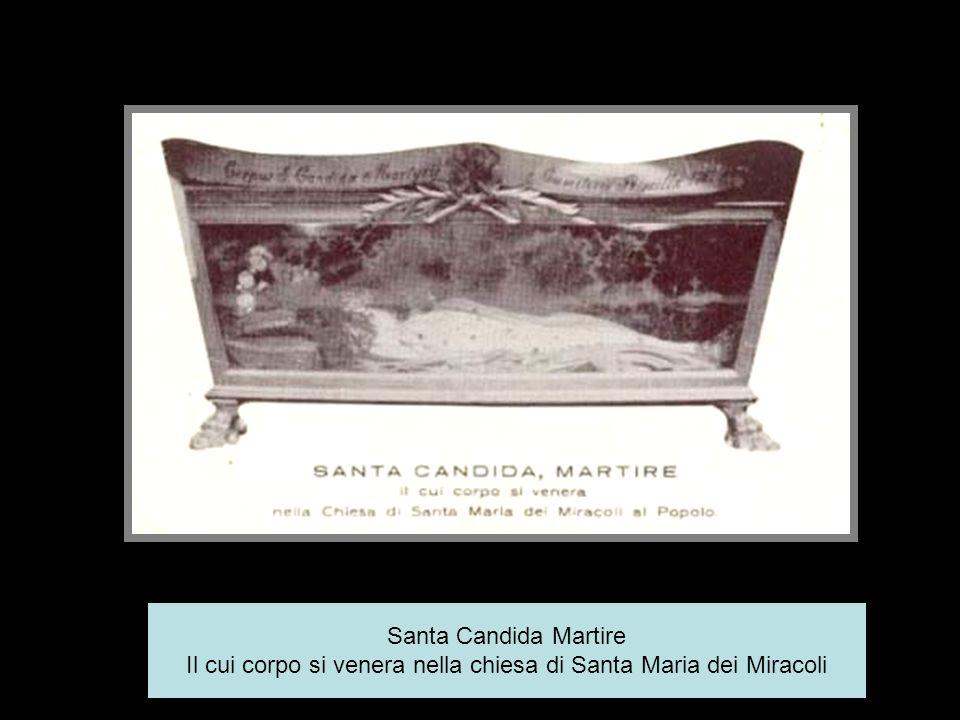 Santa Candida Martire Il cui corpo si venera nella chiesa di Santa Maria dei Miracoli