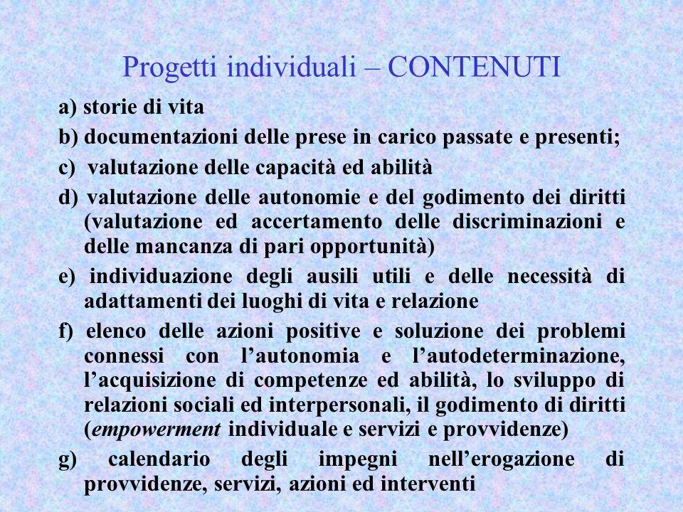 Progetti individuali – CONTENUTI a) storie di vita b) documentazioni delle prese in carico passate e presenti; c) valutazione delle capacità ed abilit
