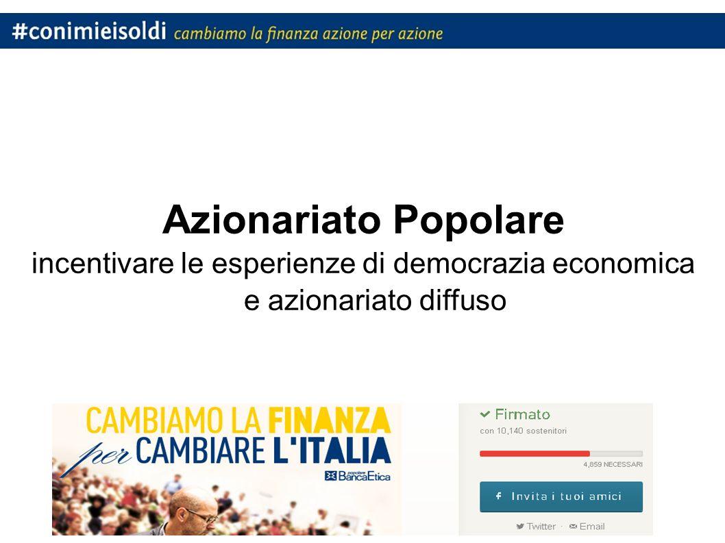 Azionariato Popolare incentivare le esperienze di democrazia economica e azionariato diffuso