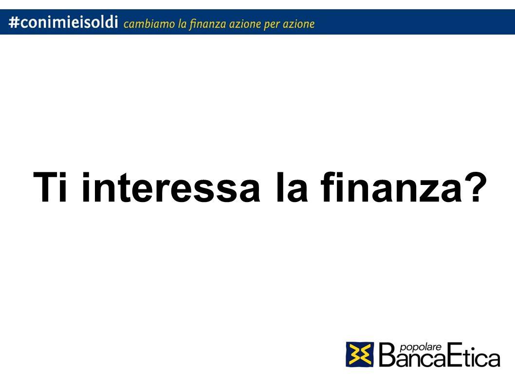 Fai una scelta consapevole Leggi con attenzione i Fogli Informativi su www.bancaetica.it/trasparenza-bancaria Trovi tutte le informazioni relative ai prodotti e servizi.
