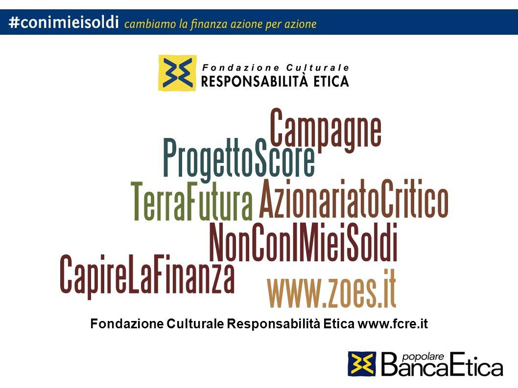 Fondazione Culturale Responsabilità Etica www.fcre.it