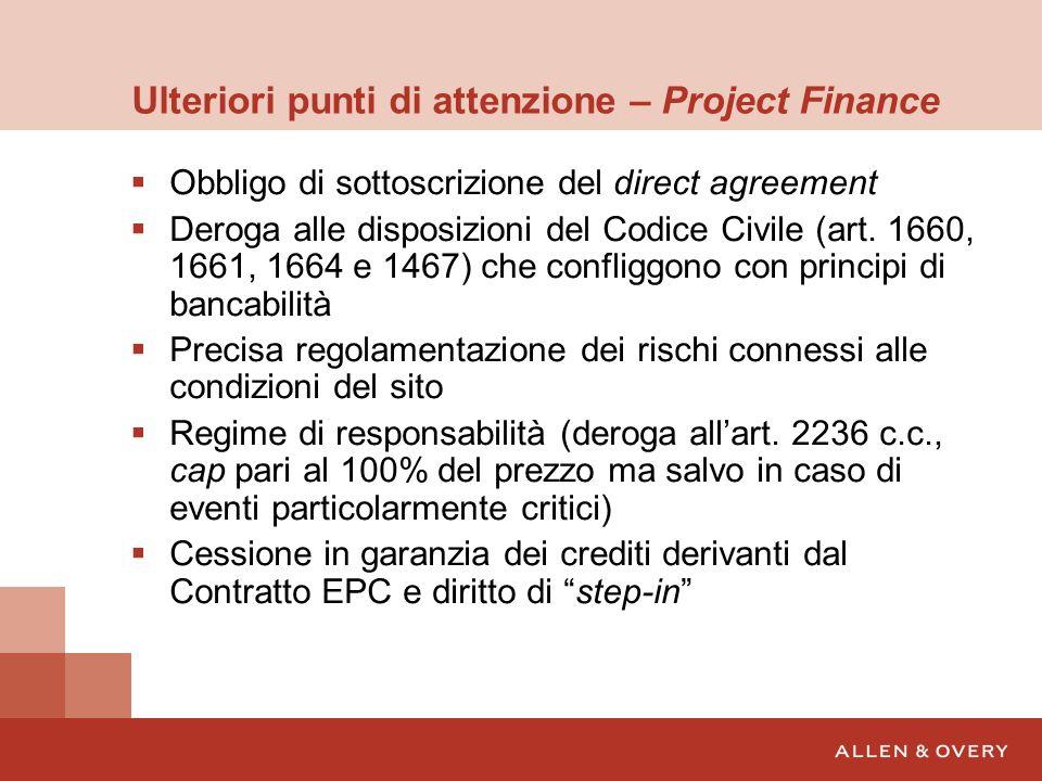 Ulteriori punti di attenzione – Project Finance Obbligo di sottoscrizione del direct agreement Deroga alle disposizioni del Codice Civile (art. 1660,