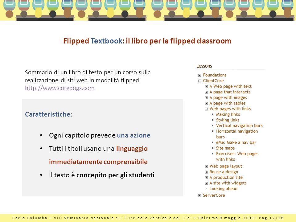 Carlo Columba – VIII Seminario Nazionale sul Curricolo Verticale del Cidi – Palermo 9 maggio 2013- Pag.12/18 Flipped Textbook: il libro per la flipped