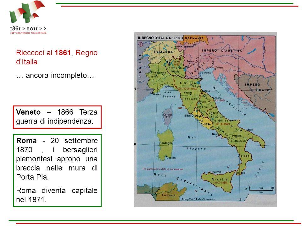 Roma - 20 settembre 1870, i bersaglieri piemontesi aprono una breccia nelle mura di Porta Pia. Roma diventa capitale nel 1871. Rieccoci al 1861, Regno