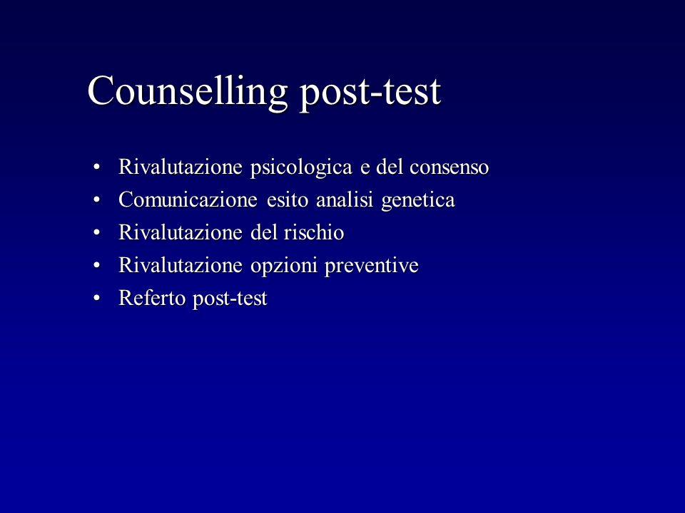 Counselling post-test Rivalutazione psicologica e del consensoRivalutazione psicologica e del consenso Comunicazione esito analisi geneticaComunicazio