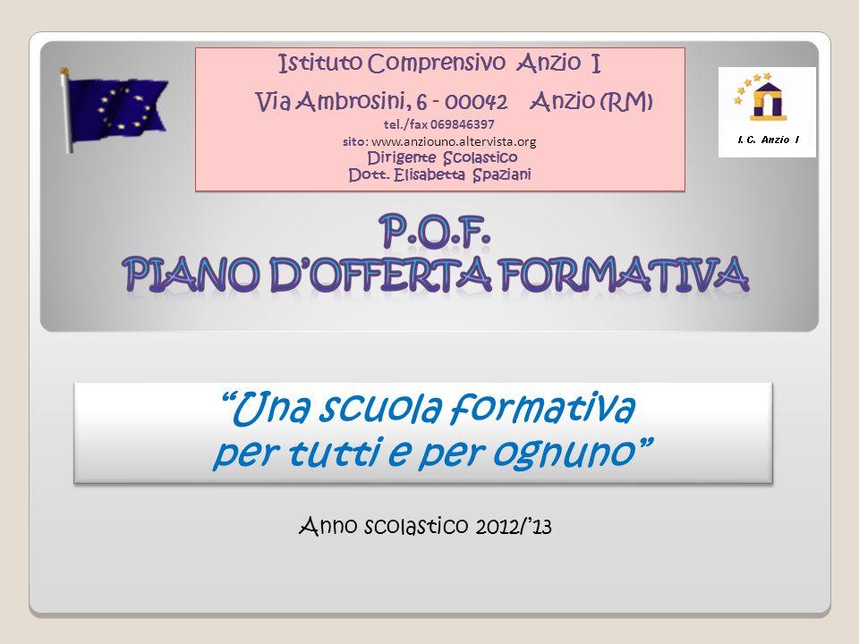 Istituto Comprensivo Anzio I Via Ambrosini, 6 - 00042 Anzio (RM) tel./fax 069846397 sito: www.anziouno.altervista.org Dirigente Scolastico Dott. Elisa