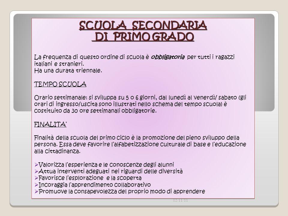 02/11/11 SCUOLA SECONDARIA DI PRIMO GRADO DI PRIMO GRADO La frequenza di questo ordine di scuola è obbligatoria per tutti i ragazzi italiani e stranie