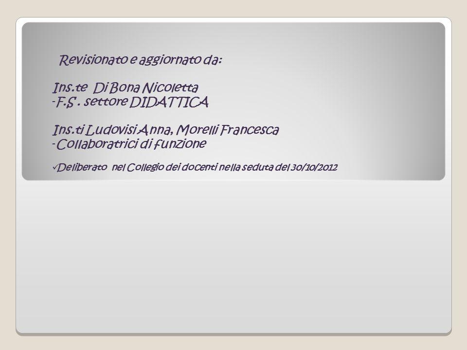 Revisionato e aggiornato da: Ins.te Di Bona Nicoletta -F.S. settore DIDATTICA Ins.ti Ludovisi Anna, Morelli Francesca -Collaboratrici di funzione Deli