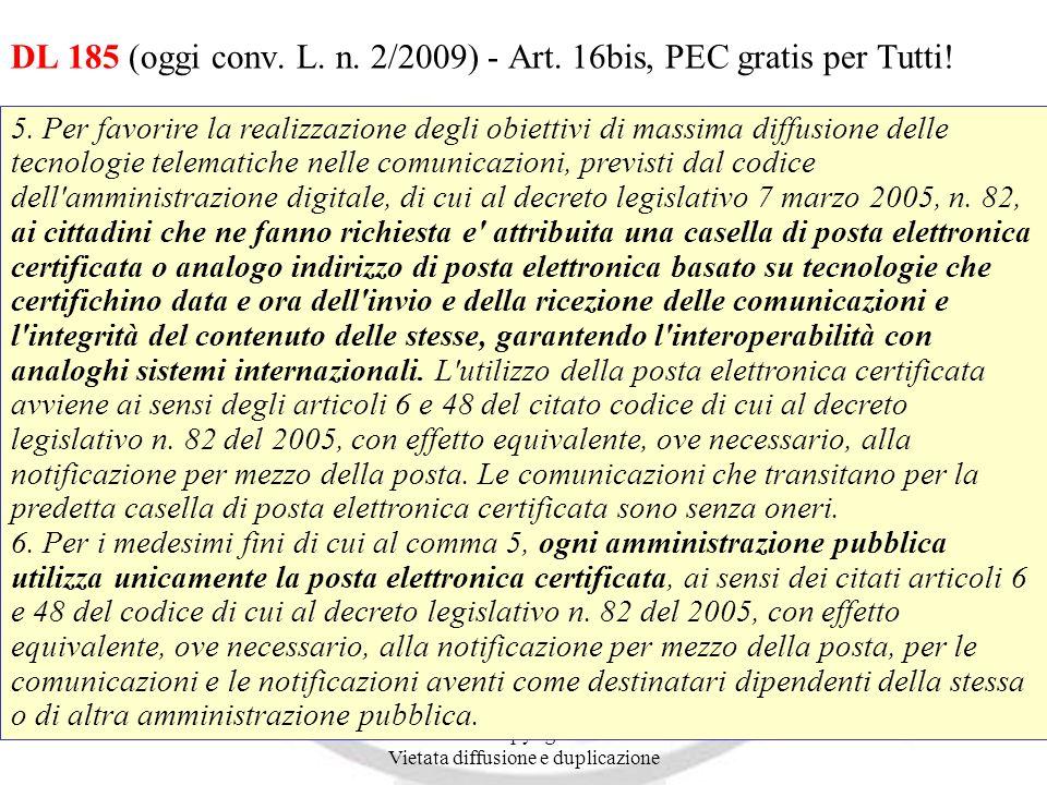Andrea Lisi Copyright 2002-2009 Vietata diffusione e duplicazione DL 185 (oggi conv. L. n. 2/2009) - Art. 16bis, PEC gratis per Tutti! 5. Per favorire