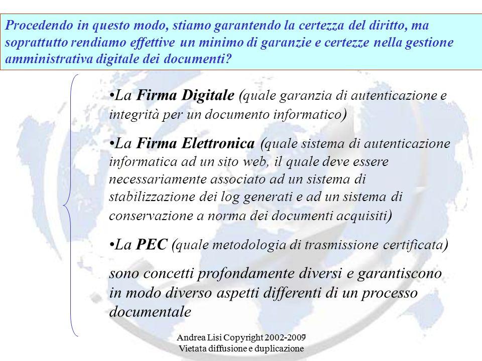 Andrea Lisi Copyright 2002-2009 Vietata diffusione e duplicazione Andrea Lisi Copyright 2002-2007 Vietata diffusione e duplicazione Procedendo in ques