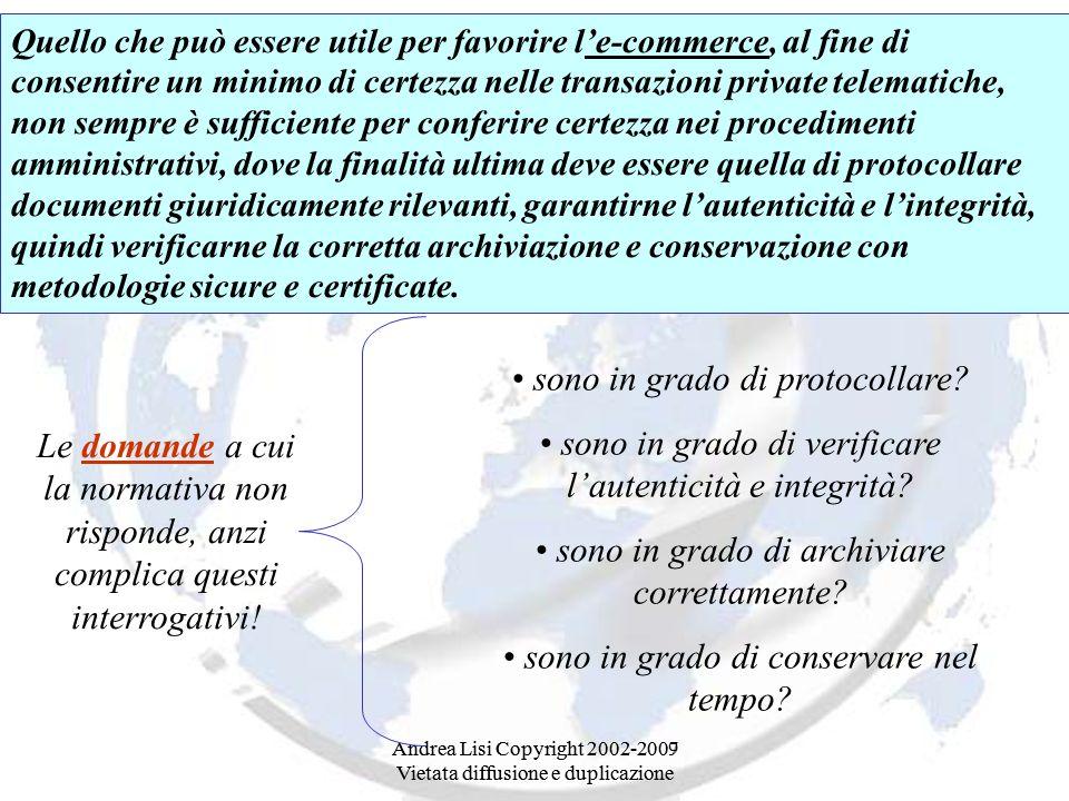 Andrea Lisi Copyright 2002-2007 Vietata diffusione e duplicazione Quello che può essere utile per favorire le-commerce, al fine di consentire un minim