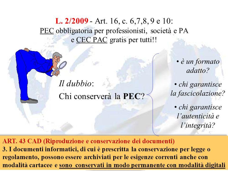 Andrea Lisi Copyright 2002-2009 Vietata diffusione e duplicazione L. 2/2009 - Art. 16, c. 6,7,8, 9 e 10 : PEC obbligatoria per professionisti, società