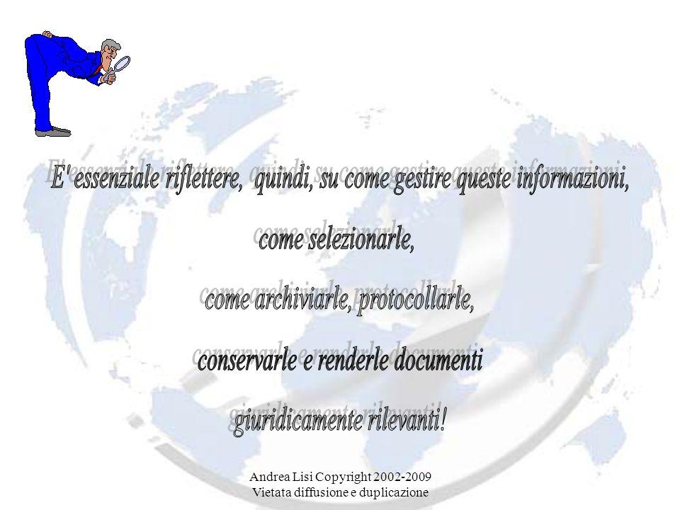 Andrea Lisi Copyright 2002-2009 Vietata diffusione e duplicazione Andrea Lisi Copyright 2002-2007 Vietata diffusione e duplicazione Art.