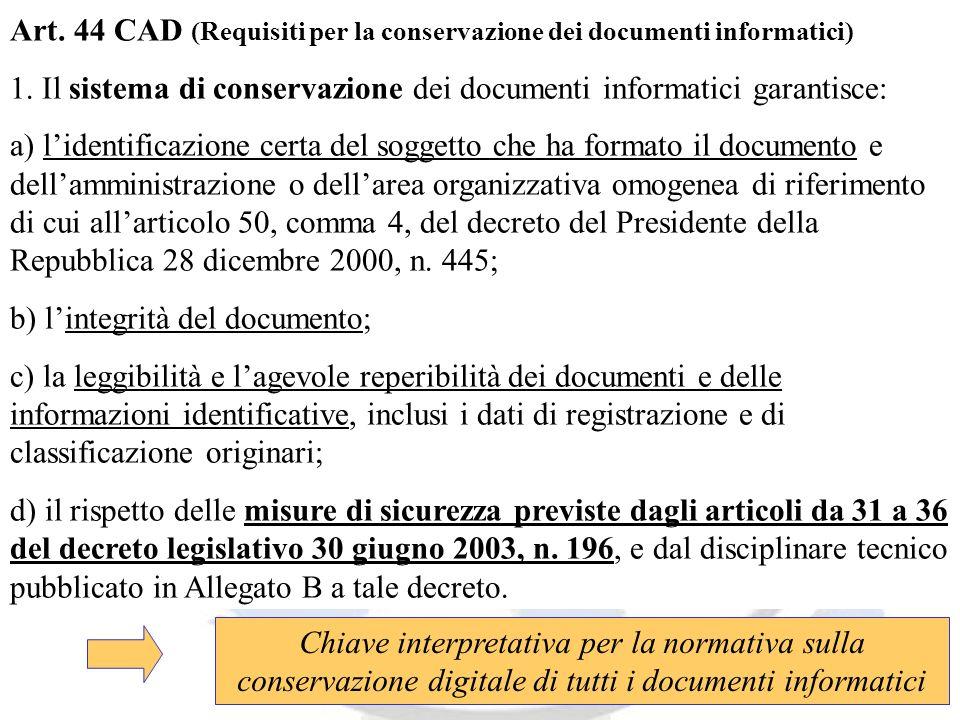 Andrea Lisi Copyright 2002-2009 Vietata diffusione e duplicazione Art. 44 CAD (Requisiti per la conservazione dei documenti informatici) 1. Il sistema