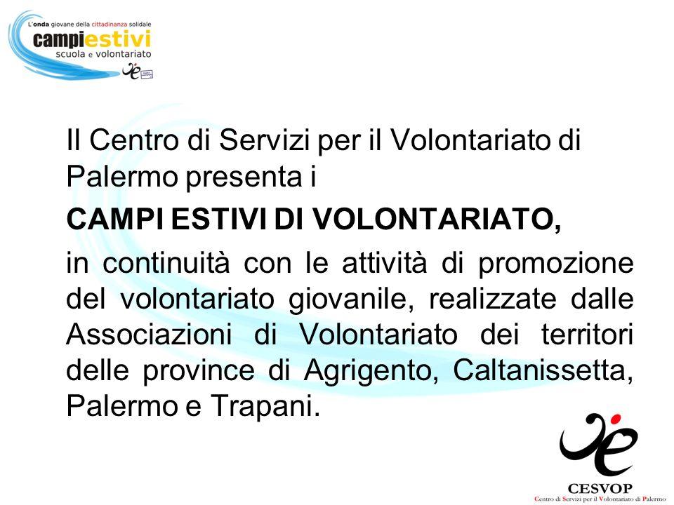 Il Centro di Servizi per il Volontariato di Palermo presenta i CAMPI ESTIVI DI VOLONTARIATO, in continuità con le attività di promozione del volontari