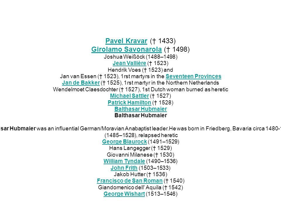 Rowland TaylorRowland Taylor ( 1555) John HooperJohn Hooper ( 1555) Patrick Pakingham ( 1555) Hugh LatimerHugh Latimer (1485–1555), relapsed heretic Nicholas RidleyNicholas Ridley (1500–1555) Bartolomeo Hector ( 1555) Paolo Rappi ( 1555) Vernon Giovanni ( 1555) Labori Antonio ( 1555) John BradfordJohn Bradford ( 1555) Thomas CranmerThomas Cranmer (1489–1556), relapsed heretic Pomponio Angerio ( 1556) Nicola Sartonio ( 1557) Fra Gioffredo Varaglia ( 1558) Gisberto di Milanuccio ( 1558) Francesco Cartone ( 1558) Antonio di Colella ( 1559) Antonio Gesualdi ( 1559) Giacomo Bonello ( 1560)