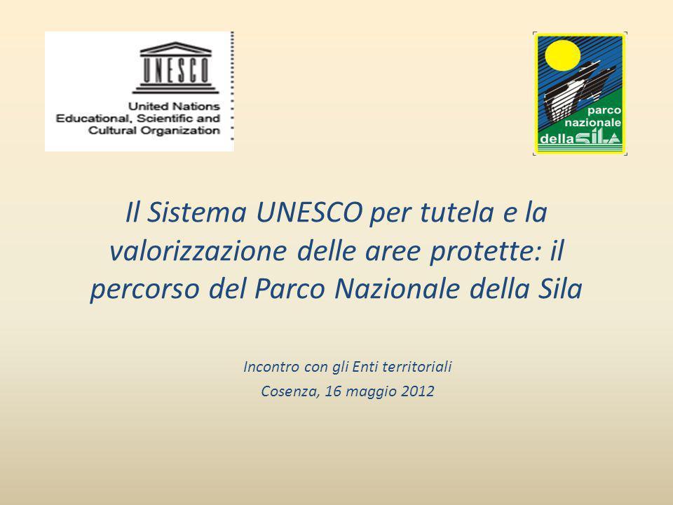 Il Sistema UNESCO per tutela e la valorizzazione delle aree protette: il percorso del Parco Nazionale della Sila Incontro con gli Enti territoriali Co