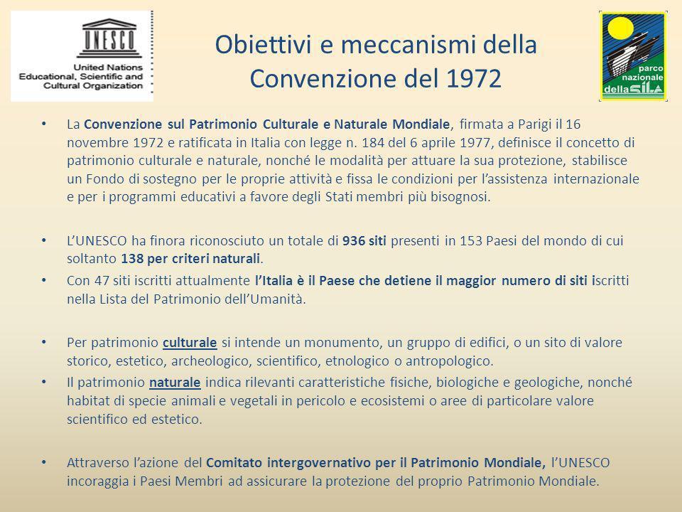 Obiettivi e meccanismi della Convenzione del 1972 La Convenzione sul Patrimonio Culturale e Naturale Mondiale, firmata a Parigi il 16 novembre 1972 e