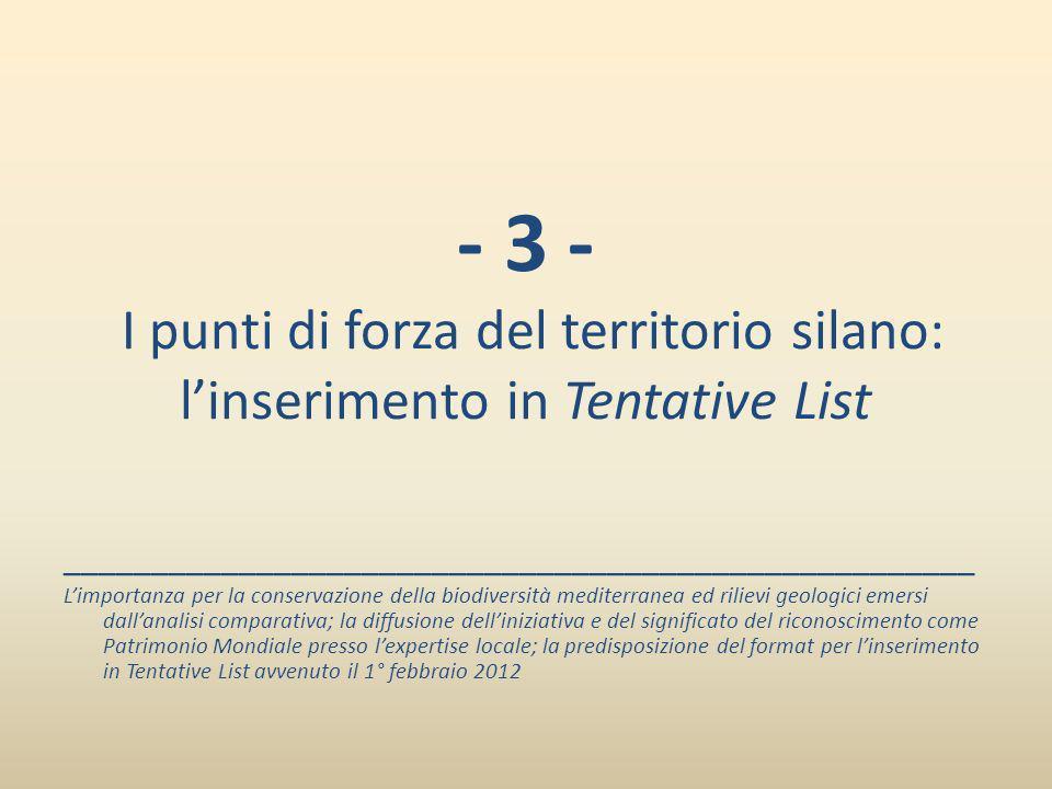 - 3 - I punti di forza del territorio silano: linserimento in Tentative List ____________________________________________________ Limportanza per la c
