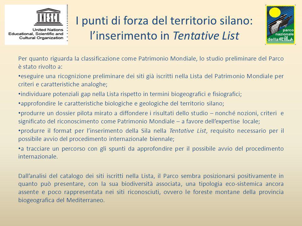 I punti di forza del territorio silano: linserimento in Tentative List Per quanto riguarda la classificazione come Patrimonio Mondiale, lo studio prel