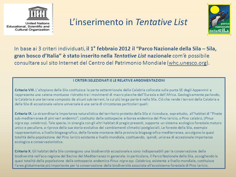 Linserimento in Tentative List In base ai 3 criteri individuati, il 1° febbraio 2012 il Parco Nazionale della Sila – Sila, gran bosco dItalia è stato