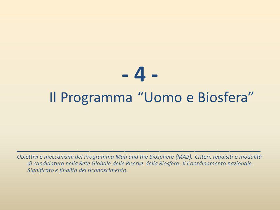 - 4 - Il Programma Uomo e Biosfera _______________________________________________________________ Obiettivi e meccanismi del Programma Man and the Bi