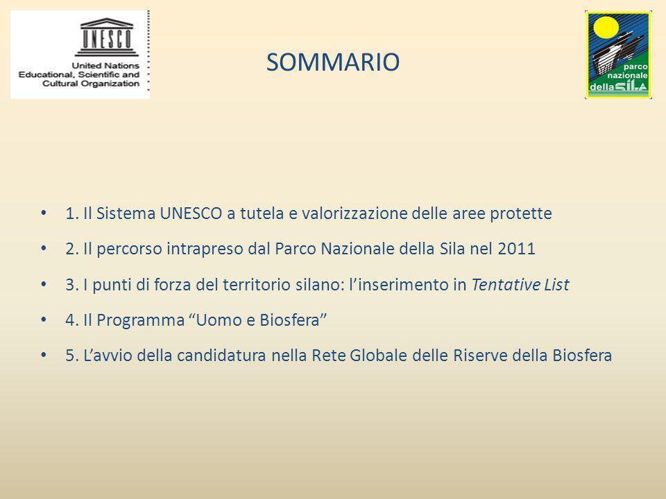 SOMMARIO 1. Il Sistema UNESCO a tutela e valorizzazione delle aree protette 2. Il percorso intrapreso dal Parco Nazionale della Sila nel 2011 3. I pun