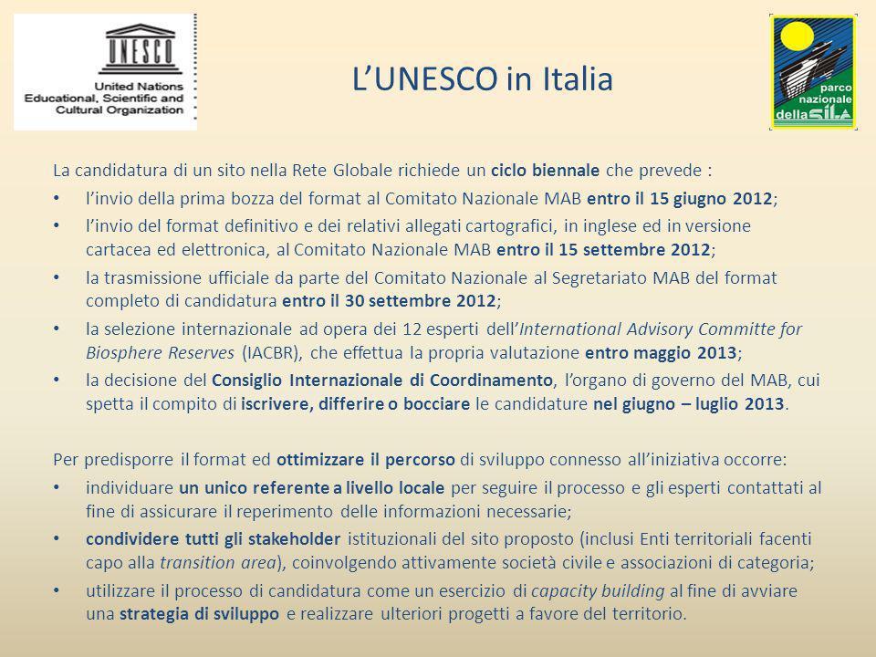 LUNESCO in Italia La candidatura di un sito nella Rete Globale richiede un ciclo biennale che prevede : linvio della prima bozza del format al Comitat