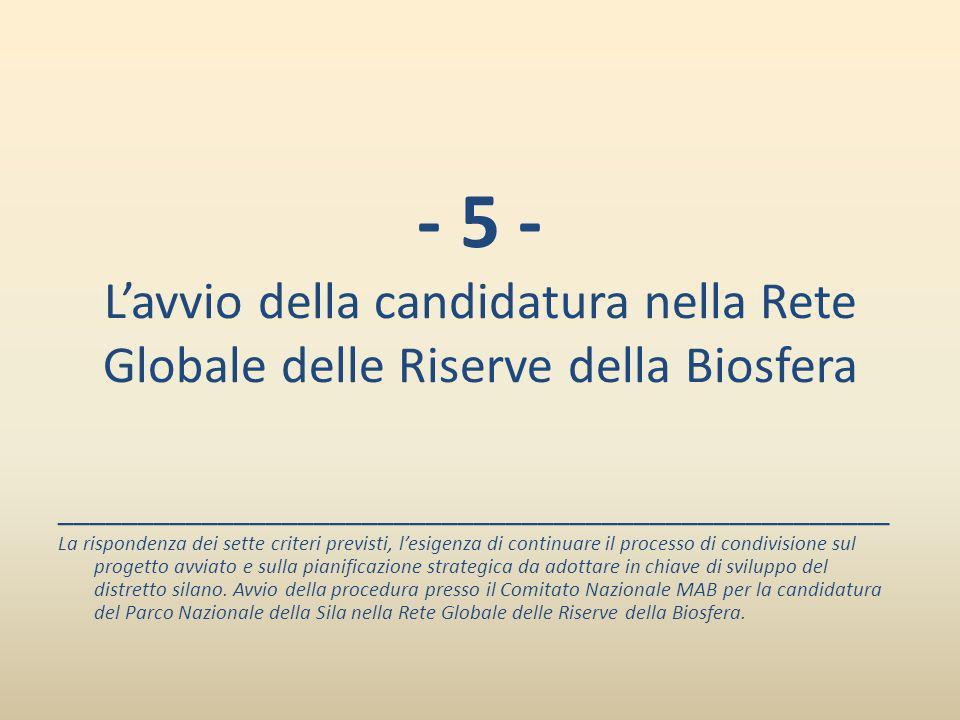 - 5 - Lavvio della candidatura nella Rete Globale delle Riserve della Biosfera ____________________________________________________ La rispondenza dei