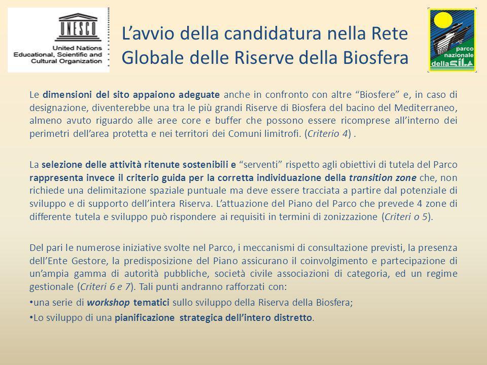 Lavvio della candidatura nella Rete Globale delle Riserve della Biosfera Le dimensioni del sito appaiono adeguate anche in confronto con altre Biosfer