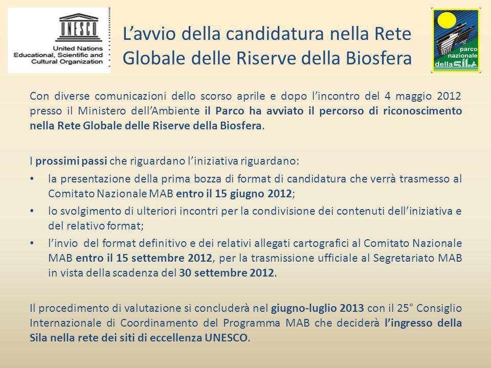 Lavvio della candidatura nella Rete Globale delle Riserve della Biosfera Con diverse comunicazioni dello scorso aprile e dopo lincontro del 4 maggio 2