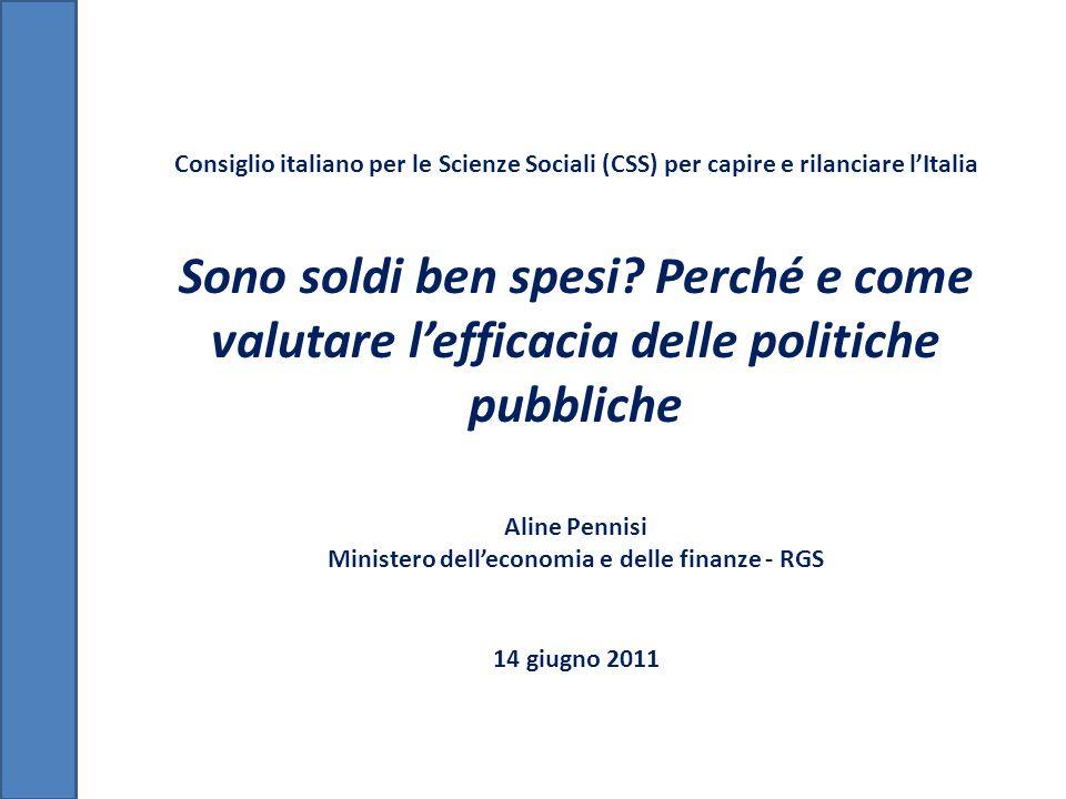 Consiglio italiano per le Scienze Sociali (CSS) per capire e rilanciare lItalia Sono soldi ben spesi? Perché e come valutare lefficacia delle politich