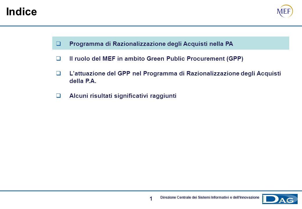 1 Direzione Centrale dei Sistemi Informativi e dellInnovazione Indice Programma di Razionalizzazione degli Acquisti nella PA Il ruolo del MEF in ambito Green Public Procurement (GPP) Lattuazione del GPP nel Programma di Razionalizzazione degli Acquisti della P.A.