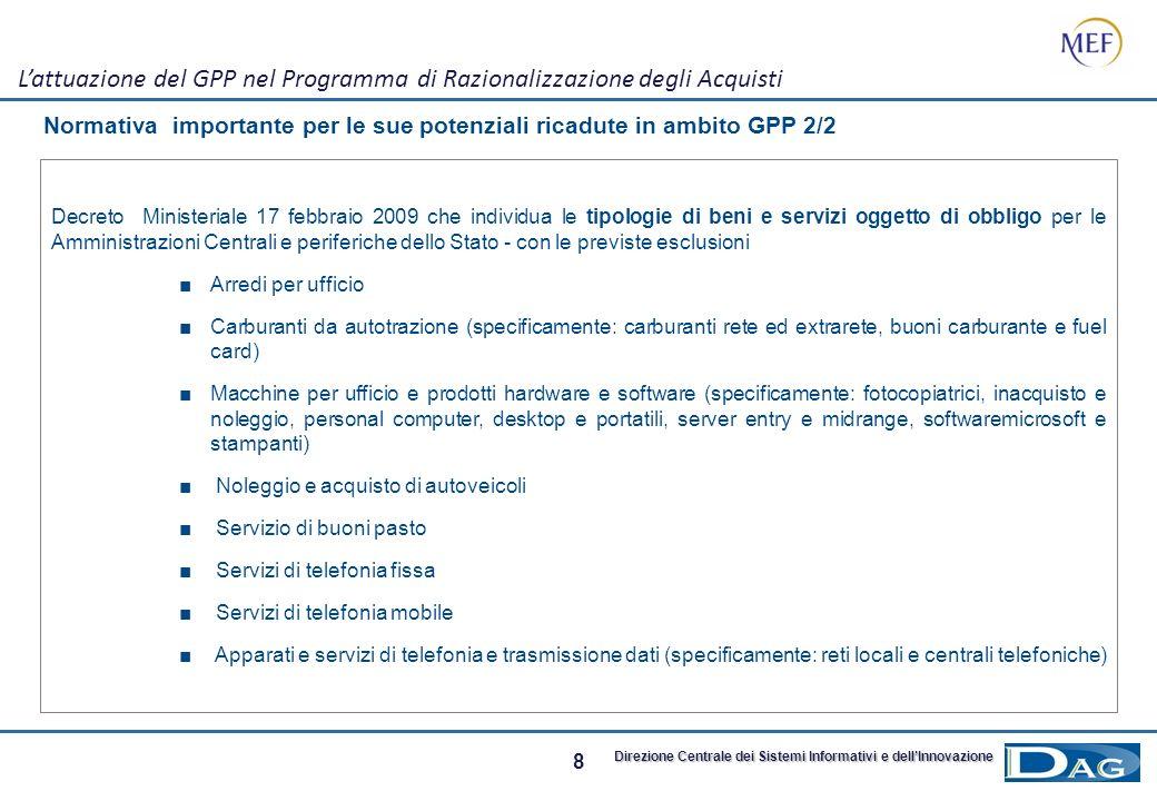 7 Direzione Centrale dei Sistemi Informativi e dellInnovazione Normativa importante per le sue potenziali ricadute in ambito GPP 1/2 Lattuazione del G