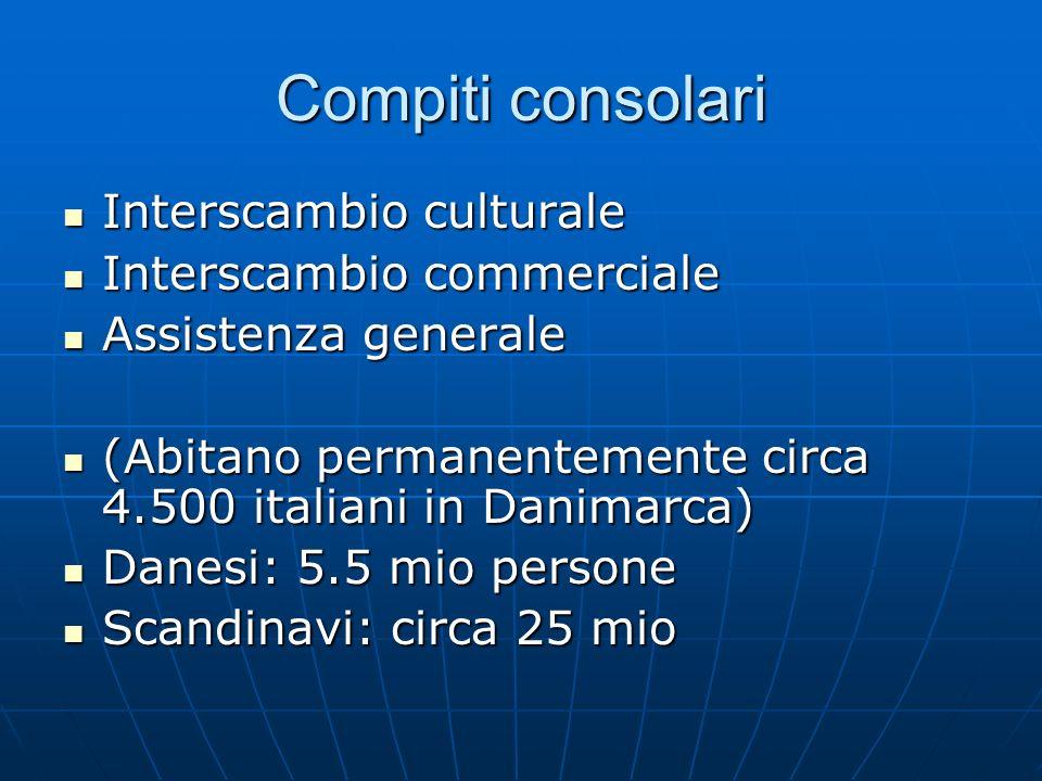 Compiti consolari Interscambio culturale Interscambio culturale Interscambio commerciale Interscambio commerciale Assistenza generale Assistenza gener