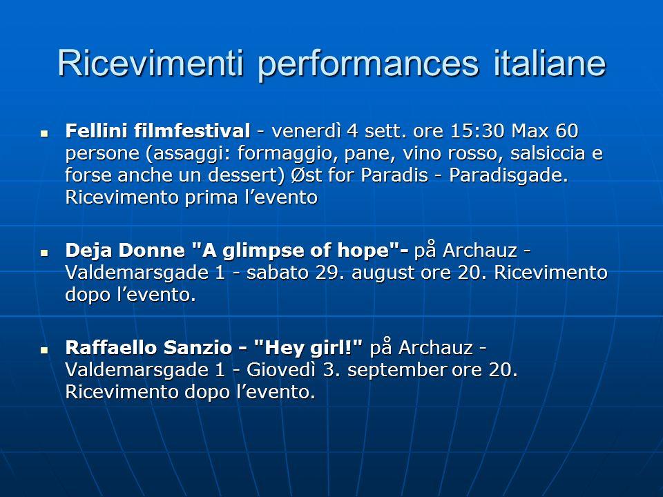 Ricevimenti performances italiane Fellini filmfestival - venerdì 4 sett. ore 15:30 Max 60 persone (assaggi: formaggio, pane, vino rosso, salsiccia e f