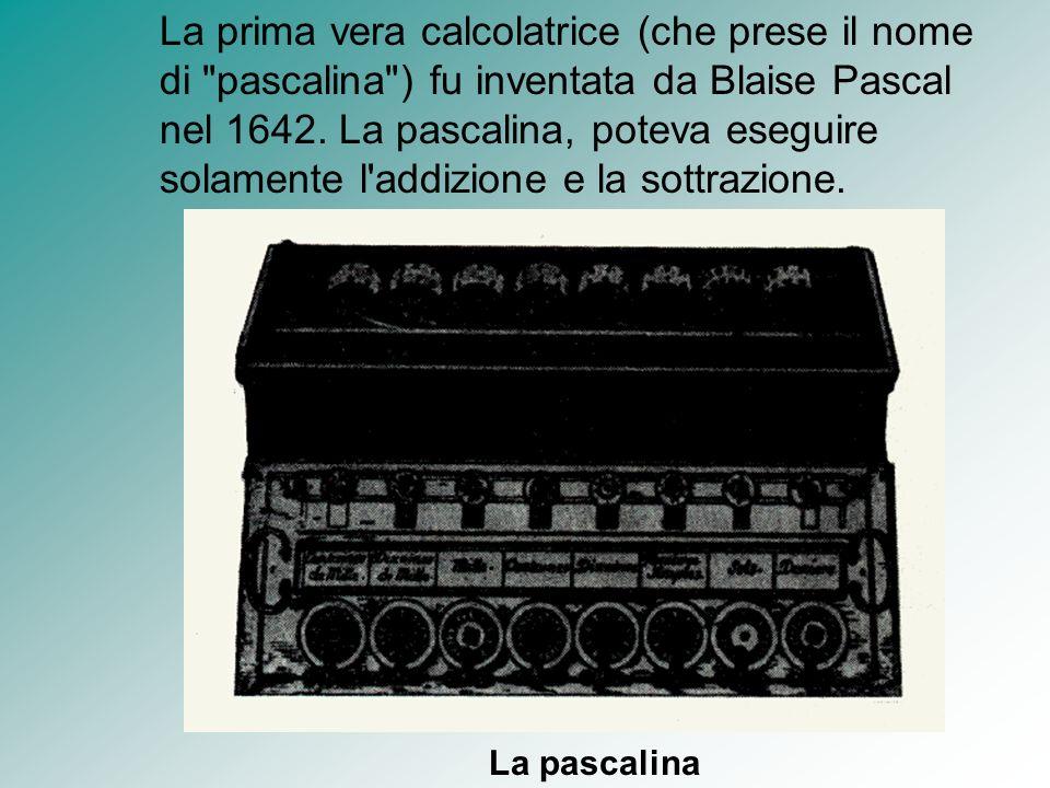 La prima vera calcolatrice (che prese il nome di