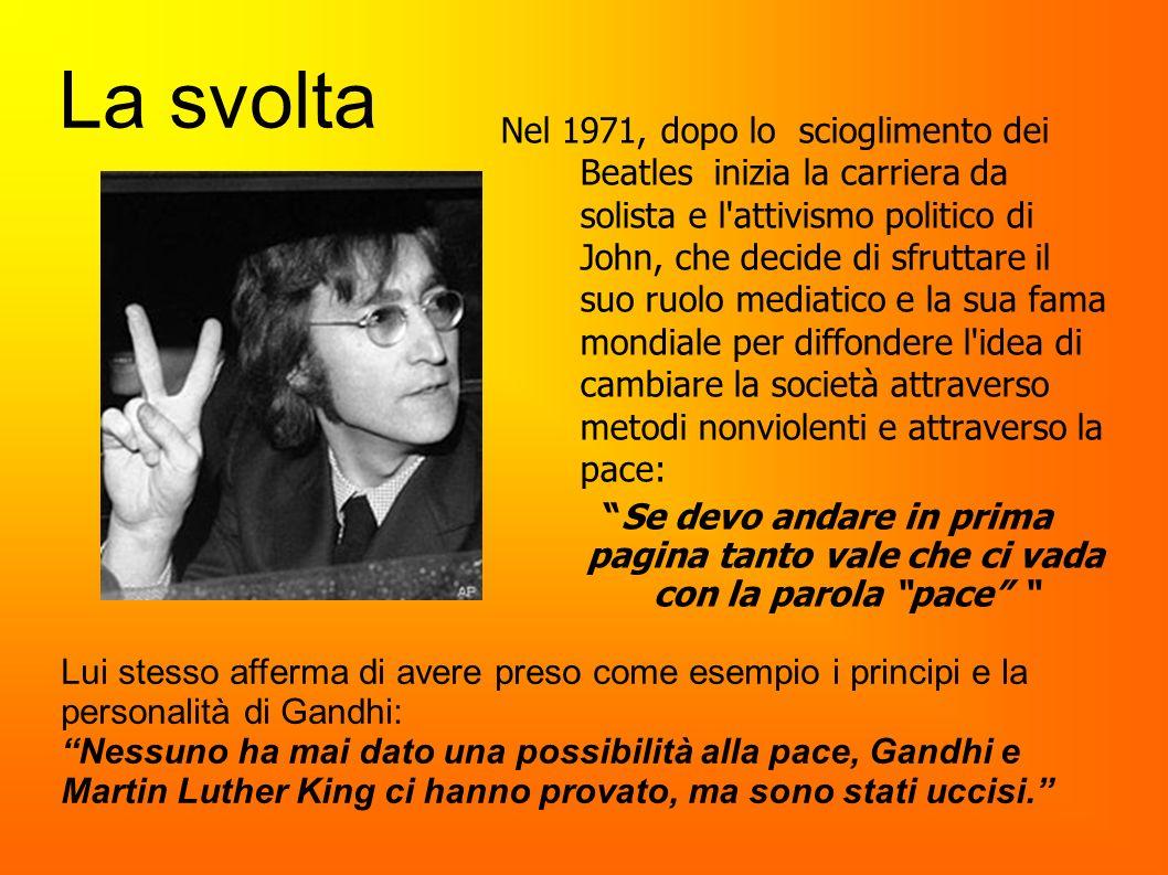 La svolta Nel 1971, dopo lo scioglimento dei Beatles inizia la carriera da solista e l'attivismo politico di John, che decide di sfruttare il suo ruol